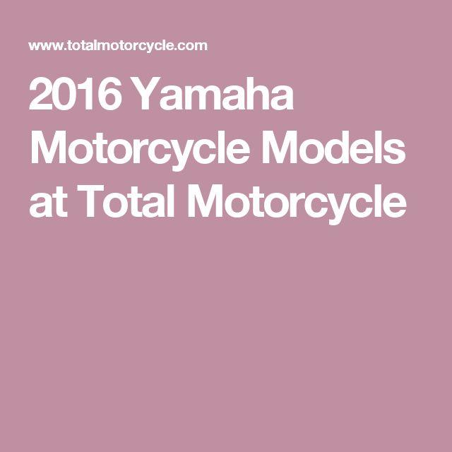 2016 Yamaha Motorcycle Models at Total Motorcycle