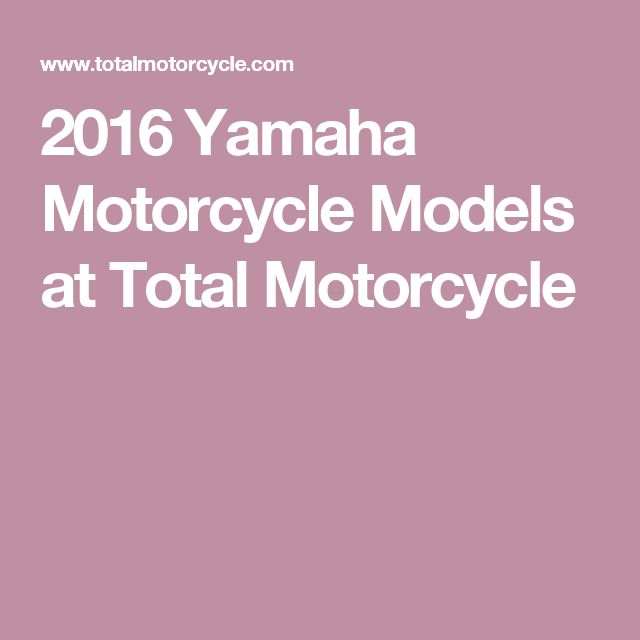 2016 Yamaha Motorcycle Models at Total Motorcycle