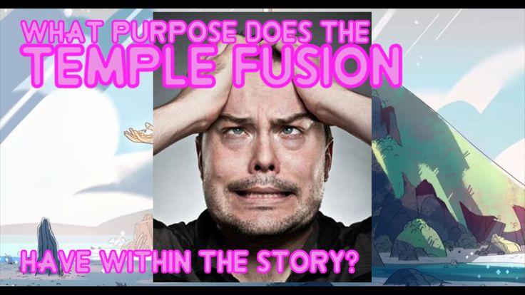 Steven Universe Theory - The Purpose of the Temple Fusion
