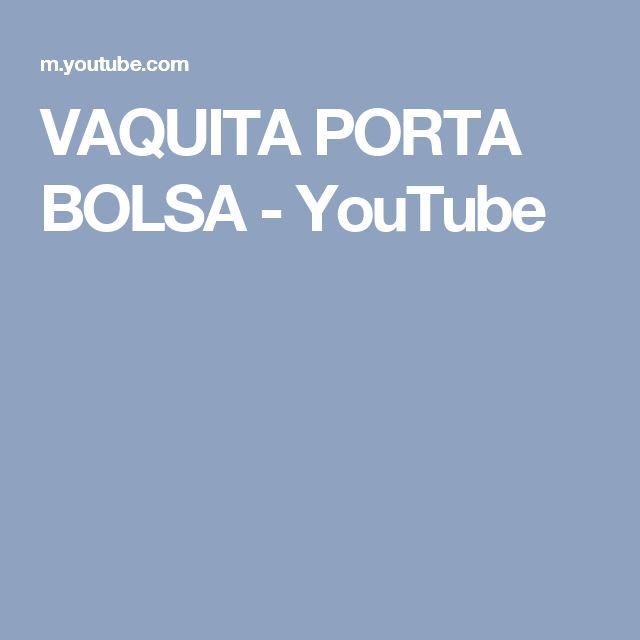 VAQUITA PORTA BOLSA - YouTube