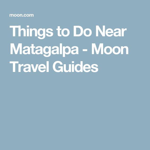 Things to Do Near Matagalpa - Moon Travel Guides