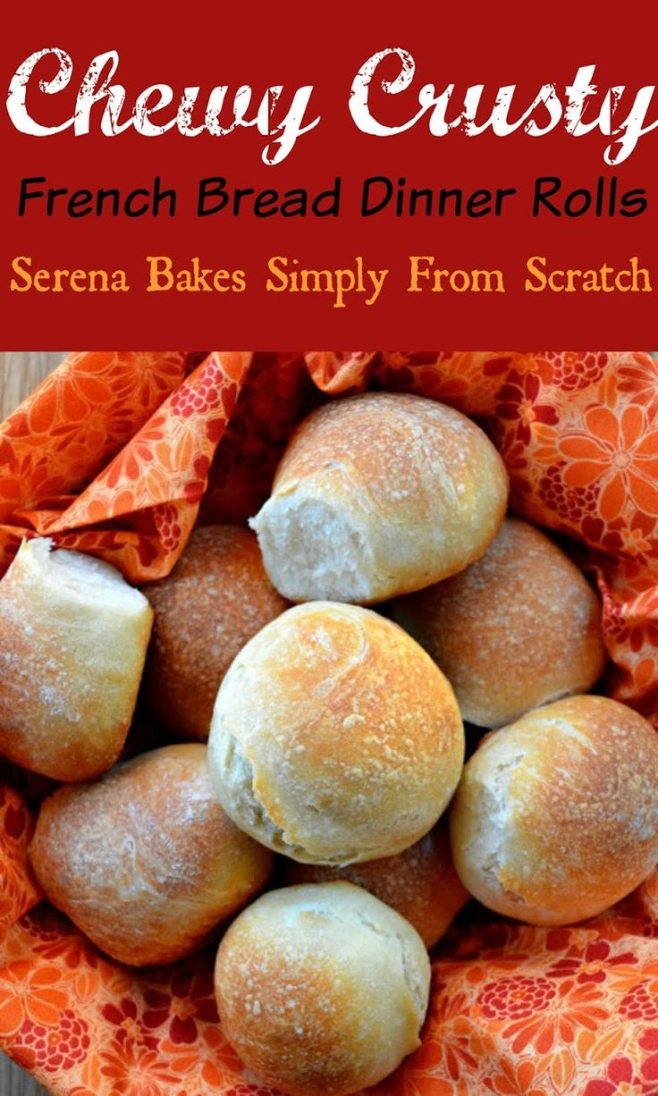 Chewy Crusty French Bread Dinner Rolls