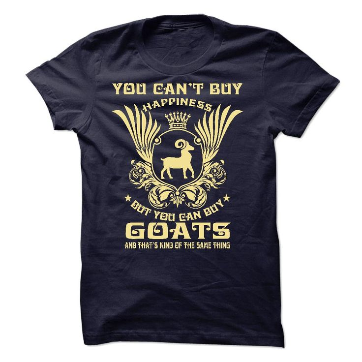 You Cant Buy Happiness But You Can Buy Goats T Shirt