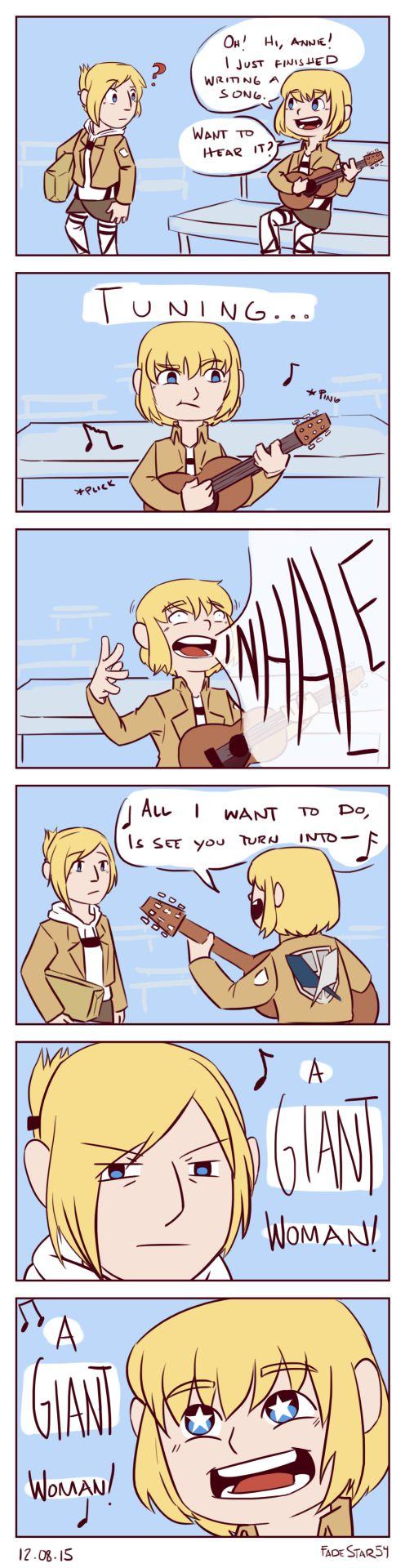 Traducción: ''¡Oh! ¡Hola, Annie! Acabo de terminar de escribir una canción. ¿Quieres oirla? *Sintonizando* *Inhala...* Todo lo que quiero hacer, es verte transformarte en UNA MUJER GIGANTE. EN UNA MUJER GIGANTE'' ... Jajajajajaja, no jodas. xD Te pasas, Armin