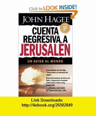Cuenta Regresiva En Jerusalen (Spanish Edition) (9781591859307) JOHN HAGEE , ISBN-10: 1591859301  , ISBN-13: 978-1591859307 ,  , tutorials , pdf , ebook , torrent , downloads , rapidshare , filesonic , hotfile , megaupload , fileserve