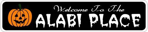 ALABI PLACE Lastname Halloween Sign - 4 x 18 Inches by The Lizton Sign Shop. $12.99. Aluminum Brand New Sign. Great Gift Idea. Predrillied for Hanging. Rounded Corners. 4 x 18 Inches. ALABI PLACE Lastname Halloween Sign 4 x 18 Inches - Aluminum personalized brand new sign for your Autumn and Halloween Decor. Made of aluminum and high quality lettering and graphics. Made to last for years outdoors and the sign makes an excellent decor piece for indoors. Great for the porc...