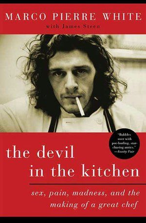 Marco Pierre White. The Devil in the Kitchen. Reading it now. He makes Ramsay look like a pussy cat...