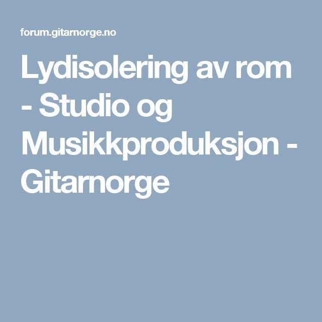 Lydisolering av rom - Studio og Musikkproduksjon - Gitarnorge