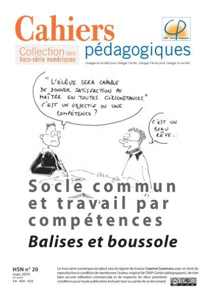 Socle commun et travail par compétences.- Cahiers pédagogiques. HS numérique n°20  http://cataloguescd.univ-poitiers.fr/masc/Integration/EXPLOITATION/statique/recherchesimple.asp?id=144223686