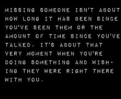 I guess it's true. Miss loads of people constantly.