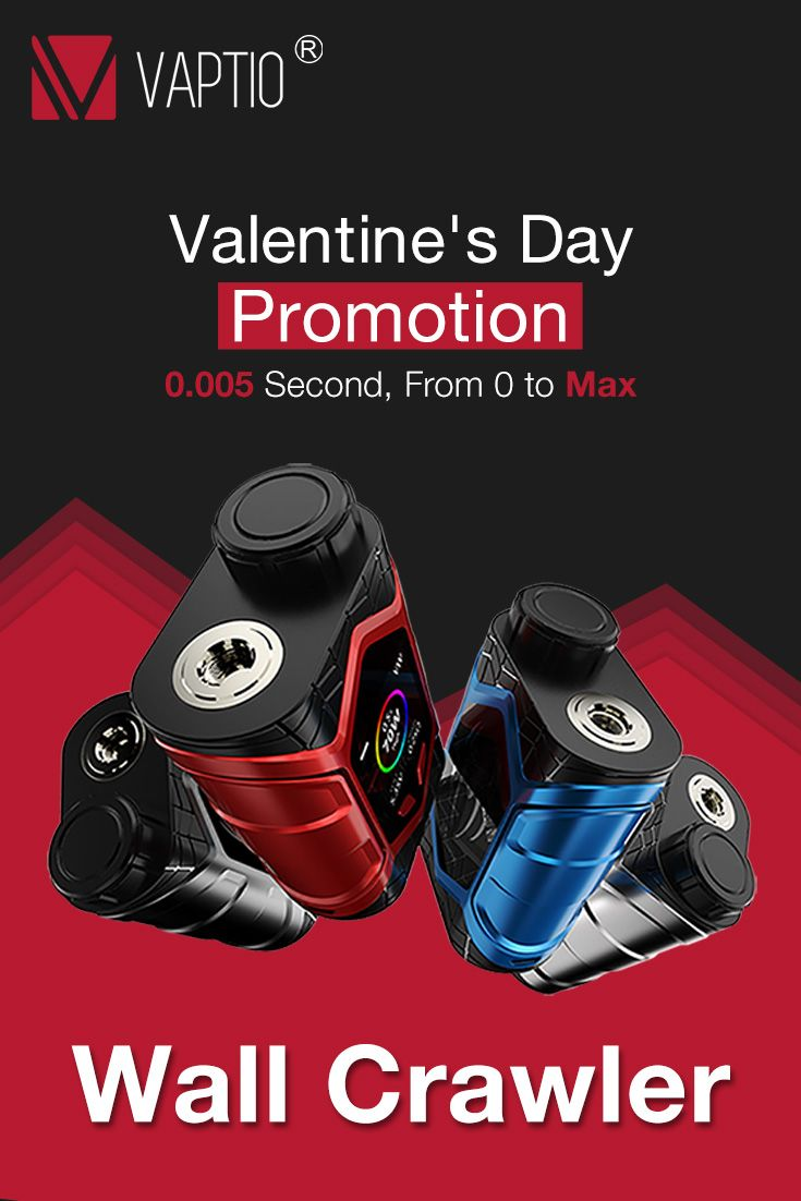 "You can't buy a lover, but you can buy ""Vaptio for Vapor"".  Vaptio Valentine's Day will start in Jan.31st.  Buy 1 get 2. Buy Wall Crawler will get a Solo2 vape pen free Frogman XL tank flash sale Up to 50% off discount  Get Details : www.vaptio.com"