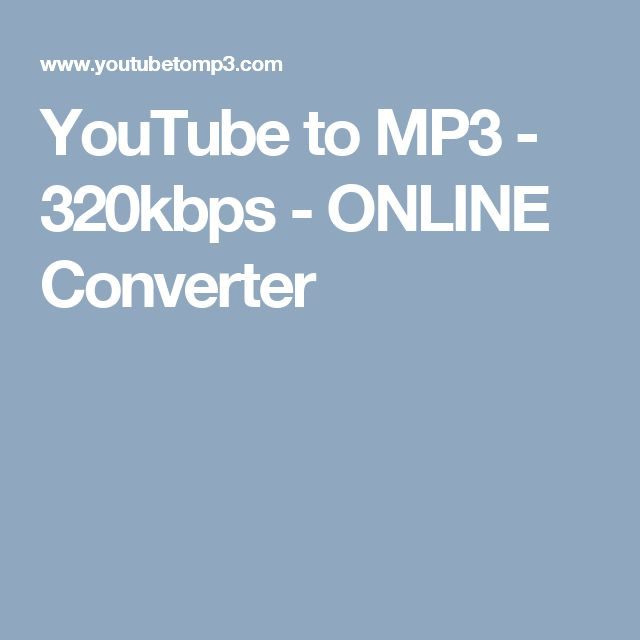 YouTube to MP3 - 320kbps - ONLINE Converter
