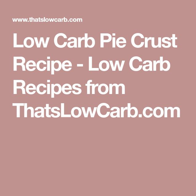 Low Carb Pie Crust Recipe - Low Carb Recipes from ThatsLowCarb.com