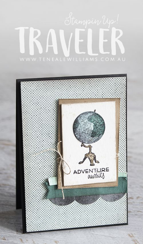 By Teneale Williams   Stampin' Up! Demonstrator   Male card using Traveler Stamp Set