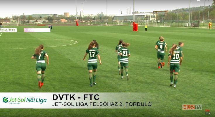 MLSZ TV DVTK - FTC JET-SOL Liga Női NB I - Felsőház 2. forduló