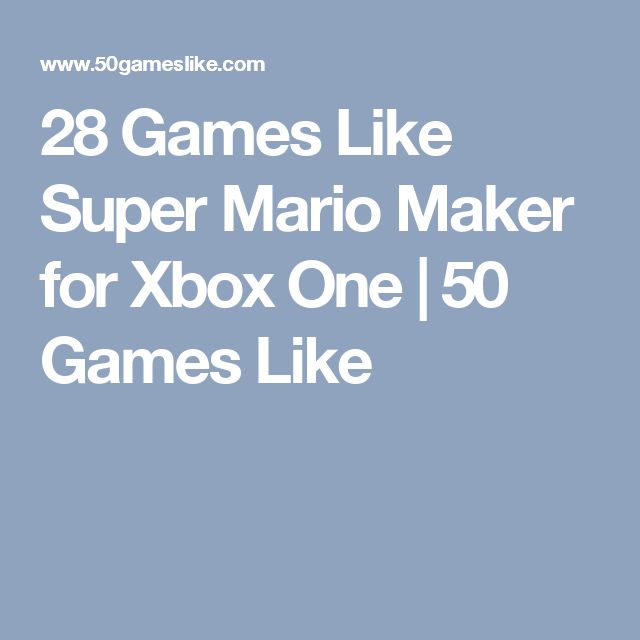 28 Games Like Super Mario Maker for Xbox One | 50 Games Like