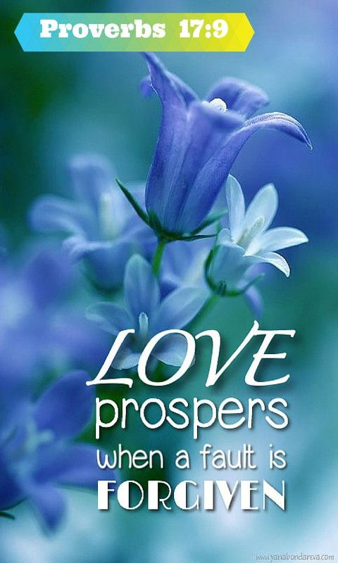 He that covereth a transgression seeketh love; but he that repeateth a matter separatethveryfriends. Proverbs 17:9