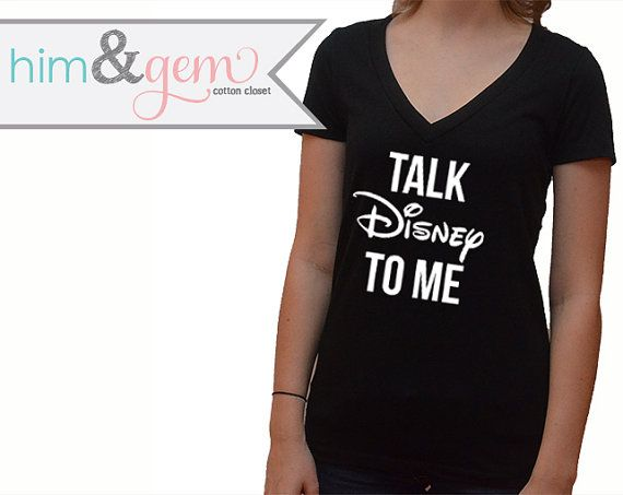 Thank you so much for stopping by our shop! We are delighted to have you here! Meet our V-Neck Talk Disney to me Him & Gem Shirt!  Such a cute, comfy