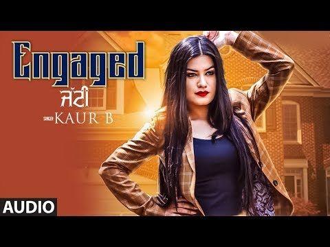 Engaged Jatti: Kaur B (Full Audio Song) Desi Crew | Kaptaan