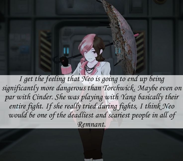 So Neo is the Rube of RWBY? Her motivation isn't strong enough to use all that talent to be top villain?