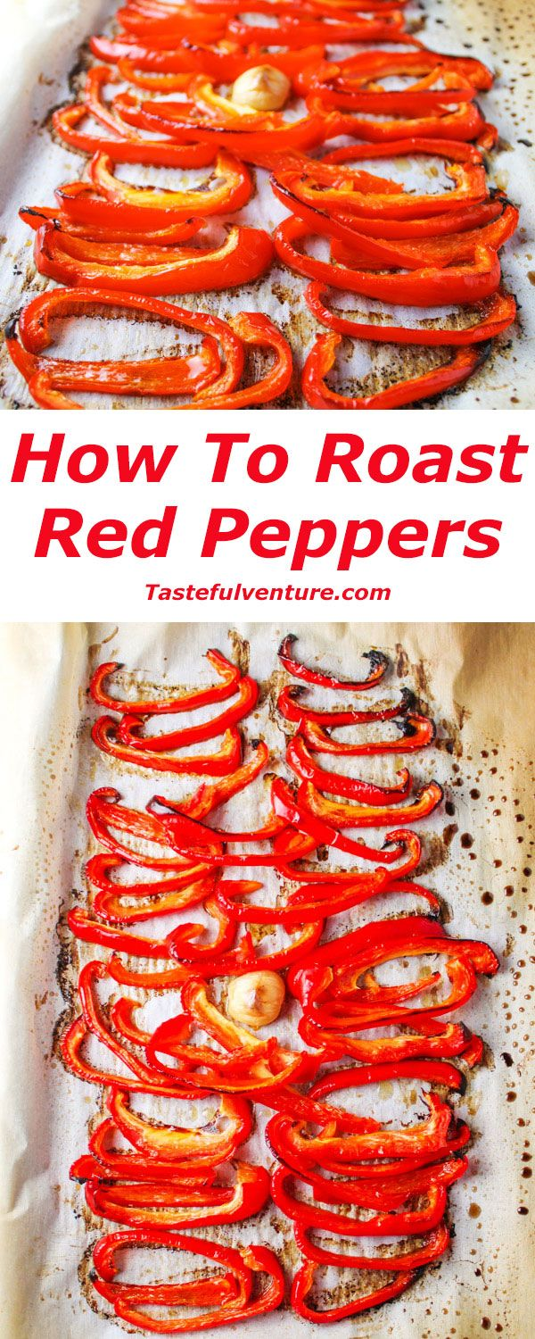 How to Roast Red Peppers, this is super easy and so delicious. Only takes 20 minutes and cleanup is a breeze! | Tastefulventure.com