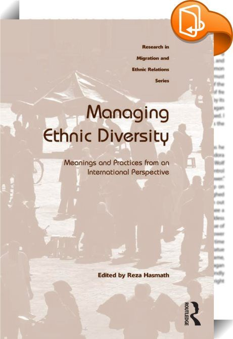 Managing Ethnic Diversity    :  The management of ethnic diversity has become a topical and often controversial subject in recent times, with much debate surrounding multiculturalism as a systematic and comprehensive response for dealing with ethnic diversity. This book engages with these debates, examining the tangible outcomes of multiculturalism as a policy and philosophy in a range of traditional and 'newer' multi-ethnic nations.  Exploring the questions of whether multiculturalism...
