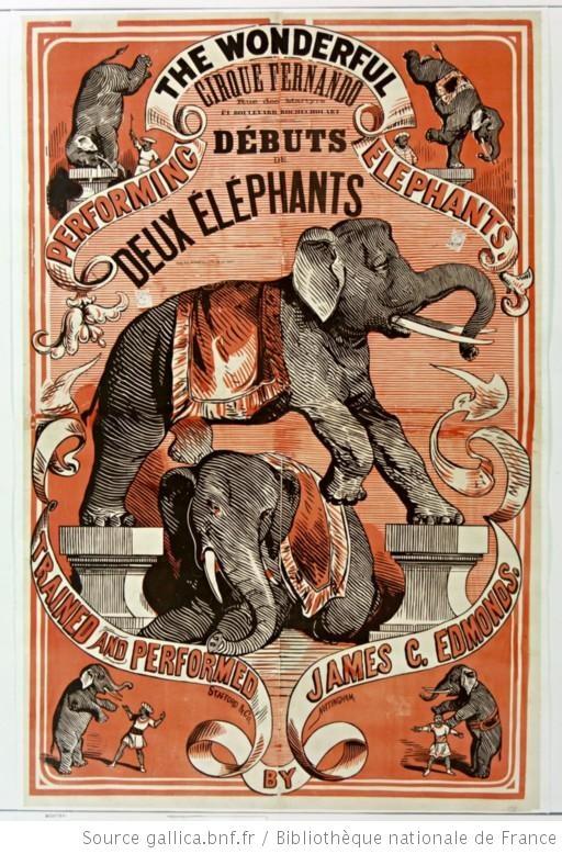 Performing the wonderful elephants trained and performed by James C. Edmonds. Cirque Fernando, rue des Martyrs et boulevard Rochechouart, début de deux éléphants. : [affiche] / [non identifié] - 1