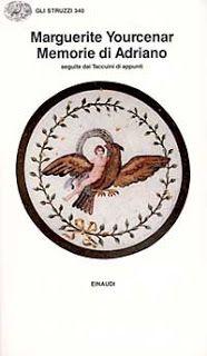 Leggere Libri Fuori Dal Coro : MEMORIE DI ADRIANO Marguerite Yourcenar