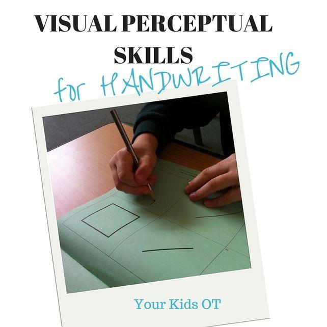 Visual Perceptual Skills for Handwriting: Your Kids OT. Functional Skills for Kids Blog Series.