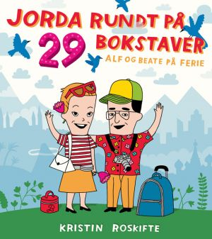 MAGIKON FORLAG » JORDA RUNDT PÅ 29 BOKSTAVER – Kristin Roskifte