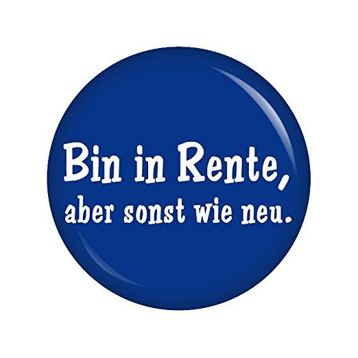 Kiwikatze® Sprüche - Bin in Rente, aber sonst wie neu. - 37mm Button Pin Ansteckbutton Rente als Geschenk oder Mitbringsel zum Ruhestand oder Geburtstag