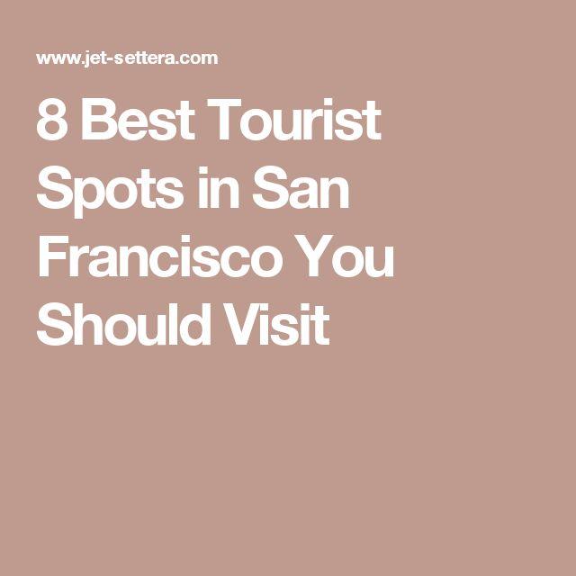 8 Best Tourist Spots in San Francisco You Should Visit