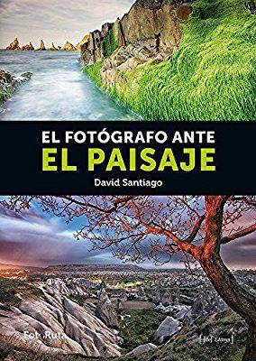 El Fotógrafo Ante El Paisaje (FotoRuta)