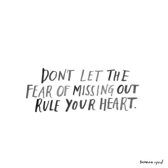 don't let the fear of missing out rule your heart via Simply Divine Creation