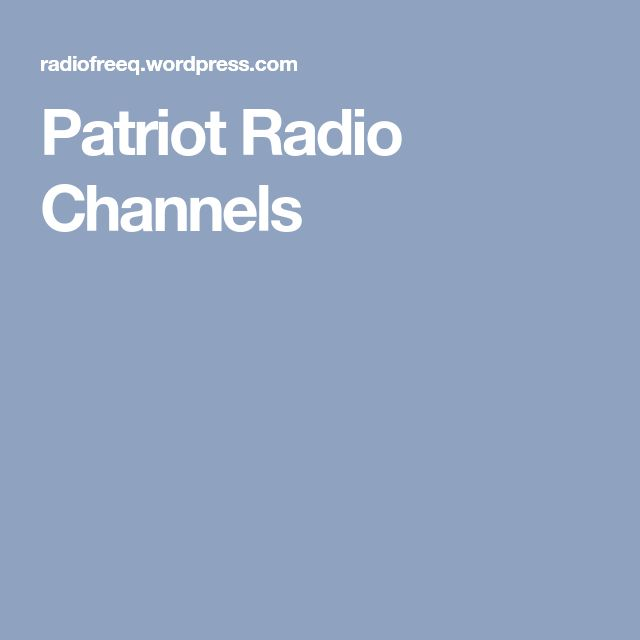 Patriot Radio Channels