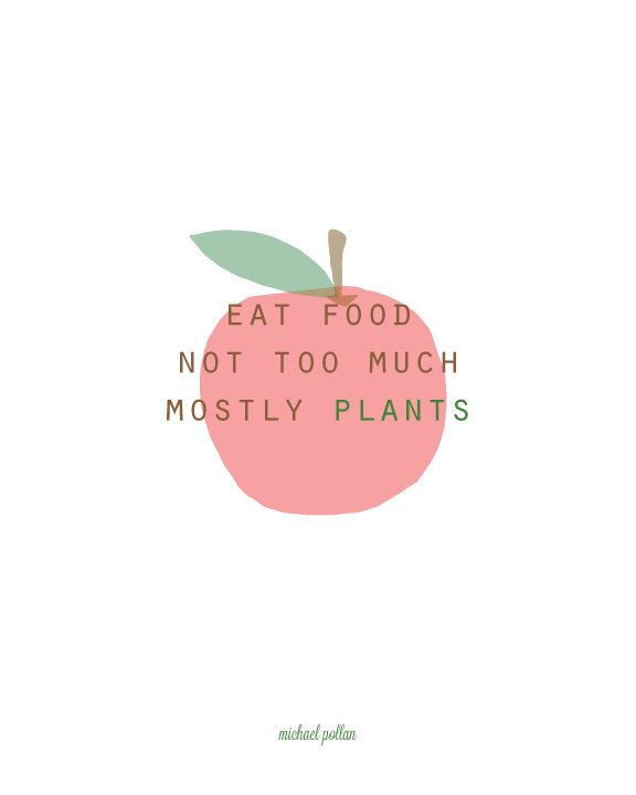eat food mostly plants ::: michael pollan ::: print by hkinlovedesign ::: via etsy