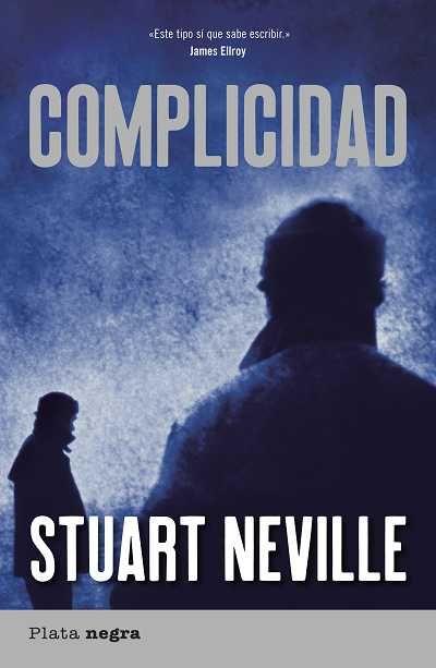 Complicidad // Stuart Neville // Plata negra (Ediciones Urano)