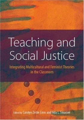 Teaching and Social Justice: Integrating Multicultural and Feminist Theories in the Classroom