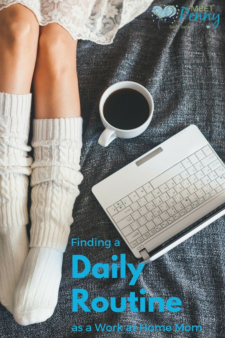 NEW at Meet Penny: A Daily Routine for Work at Home Moms