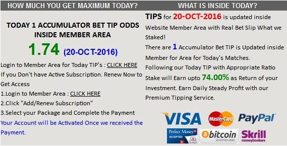 Get Minimum 30 Tips per Month for Just £9.99 (with Email Notifications). Today Football Accumulator Bet Tip ODDS @ 1.74 : http://www.premiumtipping.com