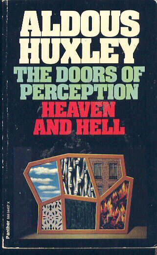 The Doors Of Perception / Heaven And Hell - Aldous Huxley