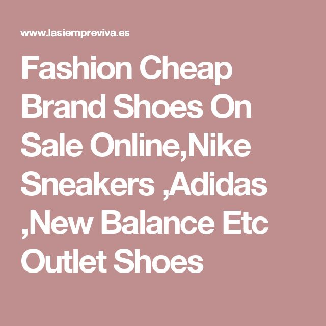 Fashion Cheap Brand Shoes On Sale Online,Nike Sneakers ,Adidas ,New Balance Etc Outlet Shoes