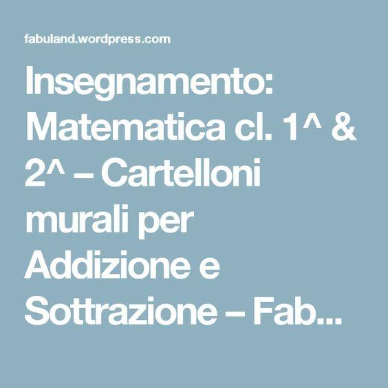 Insegnamento: Matematica cl. 1^ & 2^ – Cartelloni murali per Addizione e Sottrazione – Fabuland