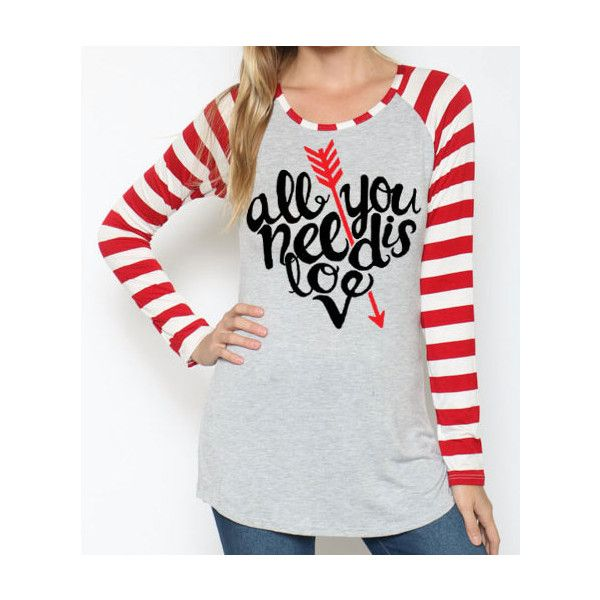 Women's Valentine's Day Shirt With Saying All You Need Is Love Red and... ($24) ❤ liked on Polyvore featuring tops, t-shirts, grey, women's clothing, striped shirt, grey t shirt, raglan t shirts, t shirts and red and white stripe shirt