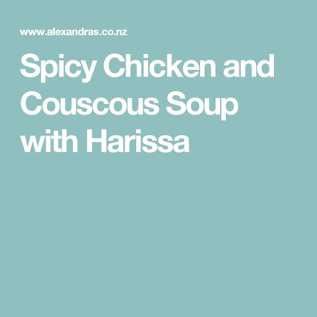 Spicy Chicken and Couscous Soup with Harissa