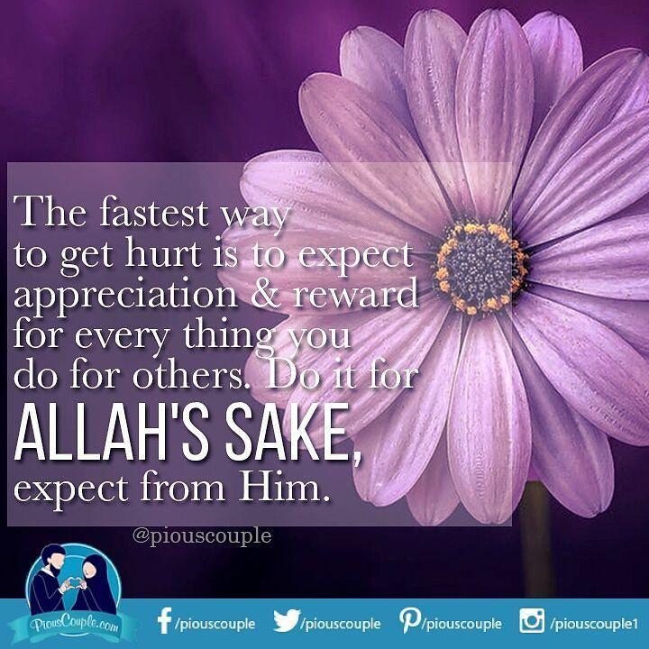#piouscouple #expectations #fastestway #gethurt #reward #everything #youdo #forothers #Allah #sake #expectfromallah  #trustonallah #doforallah #respectothers