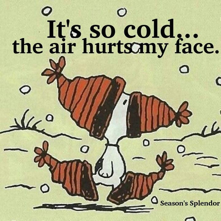 It's that kind of day today in the UK, the cold could cut you in half!!!!
