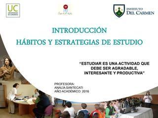 Revista digital hábitos y estrategias de estudio 2017  Revista para ingresantes de Nivel Superior Instituto Del Carmen - San Rafael-Mza