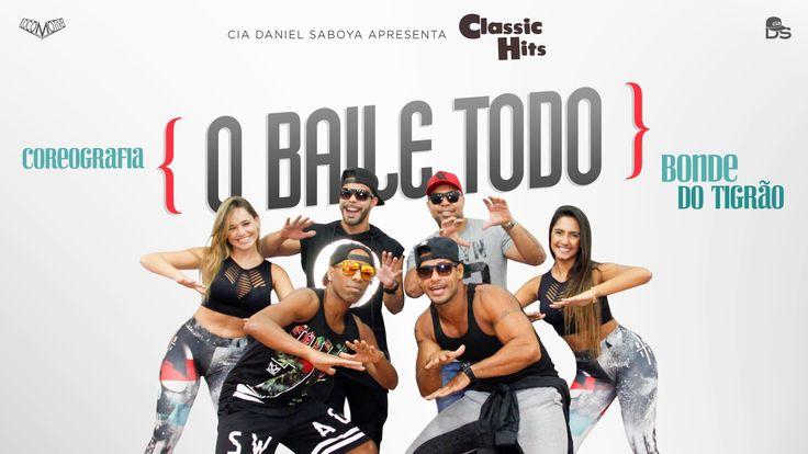 O Baile Todo - Bonde do Tigrão - Classic Hits Cia Daniel Saboya (Coreogr...