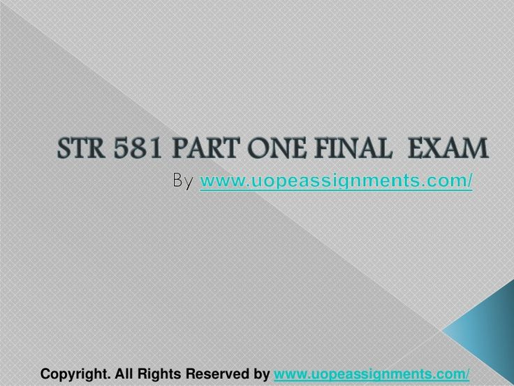 Want to be a straight 'A' student? Join us and experience it by yourself. http://www.UopeAssignments.com/ provide STR 581 Capstone One and Entire Course question with answers. LAW, Finance, Economics and Accounting Homework Help, University of Phoenix Final Exam Study Guide, UOP Homework Help etc. Complete A grade tutorials.